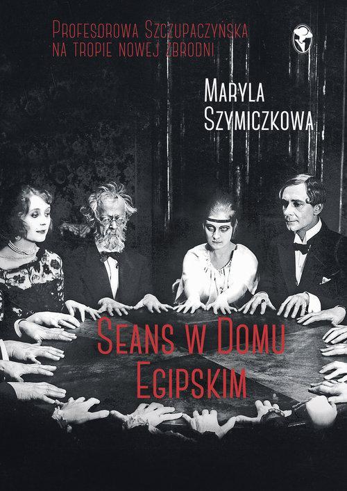 Seans w domu egipskim Maryla Szymiczkowa