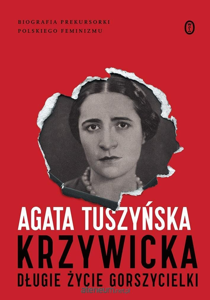 Krzywicka : długie życie gorszycielki Tuszyńska Agata