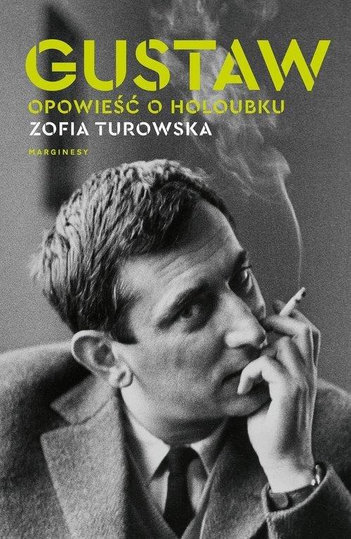 Gustaw. .Opowieść o Holoubku Turowska Zofia
