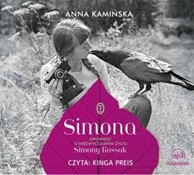Simona:opowieść o niezwyczajnym życiu Simony Kossak Anna Kamińska