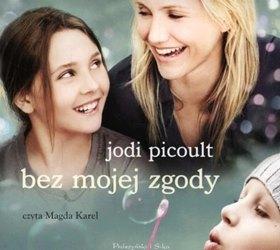 Bez mojej zgody Jodi Picoult