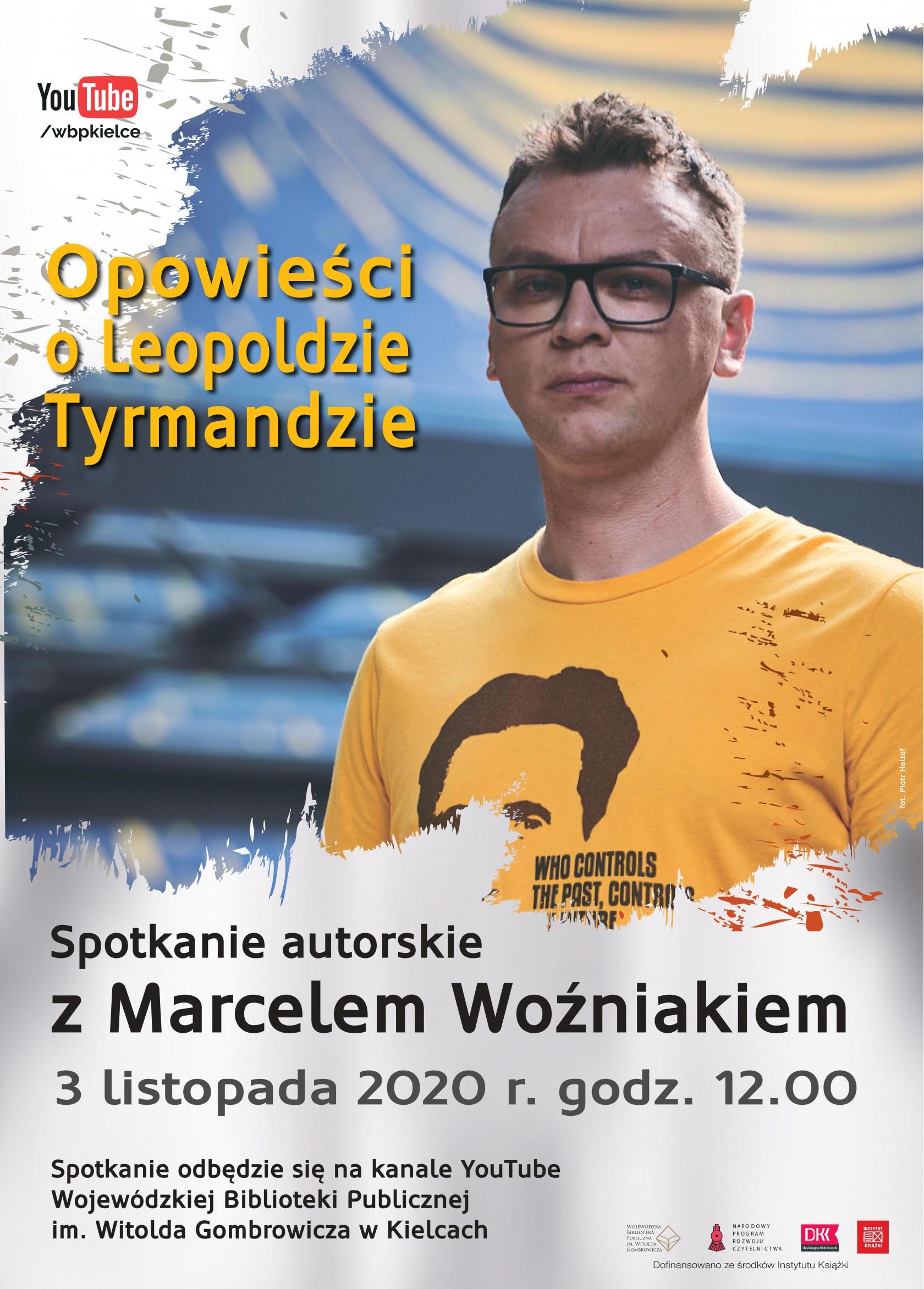 Rok Leopolda Tyrmanda - spotkanie z Marcelem Woźniakiem